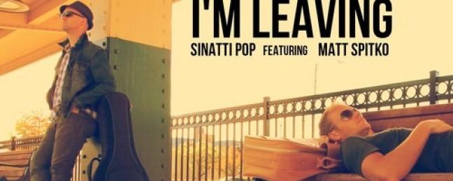 "Sinatti Pop ""I'm Leaving"" ft. Matt Spitko [DOPE!]"