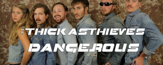 """Thick as Thieves """"Dangerous"""" [VIDEO]"""