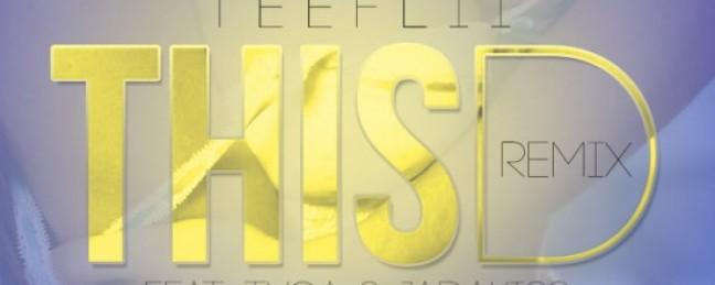 "TeeFlii ""This D (Remix)"" ft.Tyga, ReQ Cartier & Jadakiss [DON'T SLEEP!]"