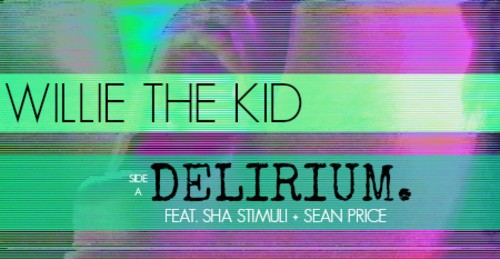 "Willie The Kid ft. Sean Price & Sha Stimuli ""Delirium"" [DON'T SLEEP!]"