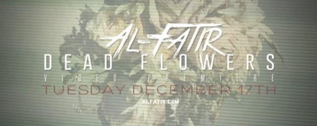"""Al-Fatir """"Dead Flower"""" [VIDEO]"""