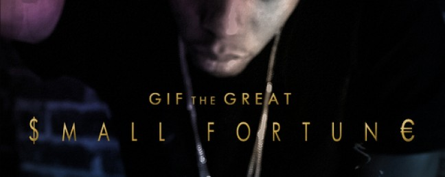 "GiF The Great ""Small Fortune"" [MIXTAPE]"