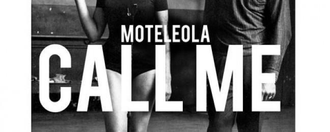 "Moteleola ""Call Me"" [DOPE!]"