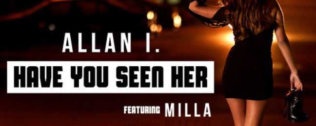 "Allan I ft. Milla ""Have You Seen Her"" (Prod. by Dreem Teem & J Maine) [DOPE!]"