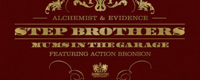 """Step Brothers (Alchemist & Evidence) """"Mums in the Garage"""" ft. Action Bronson [DOPE!]"""