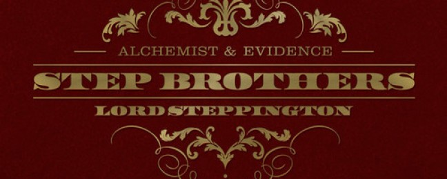"Step Brothers (Alchemist & Evidence) ""Lord Steppington"" [ALBUM]"