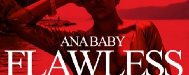 """Ana Baby """"Flawless Freestyle"""" [DOPE!]"""
