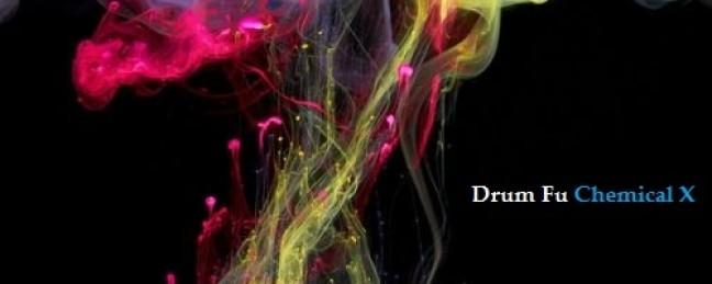 """Drum Fu """"Chemical X"""" [ALBUM]"""