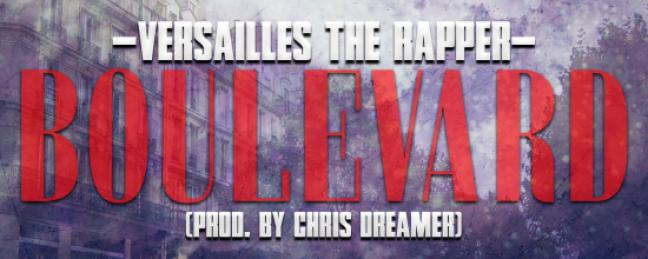 "Versailles The Rapper ""Boulevard"" (Prod. Chris Dreamer) [DON'T SLEEP!]"