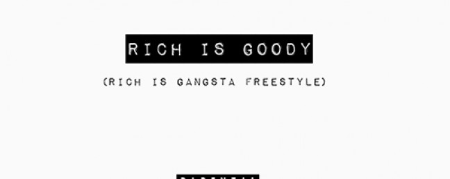 "Goody ""Rich Is Goody"" [DOPE!]"
