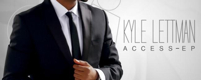 """Kyle Lettman """"Access EP"""" [ALBUM]"""