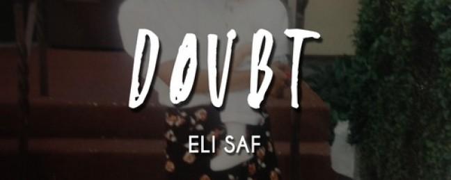 "Eli Saf ""Doubt"" (Prod. by Eli Saf) [DON'T SLEEP!]"