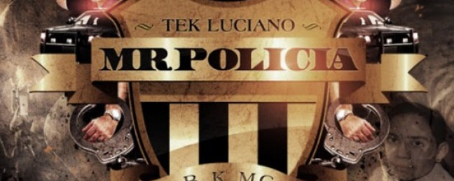 "Tek Luciano ""Mr. Policia"" [VIDEO]"