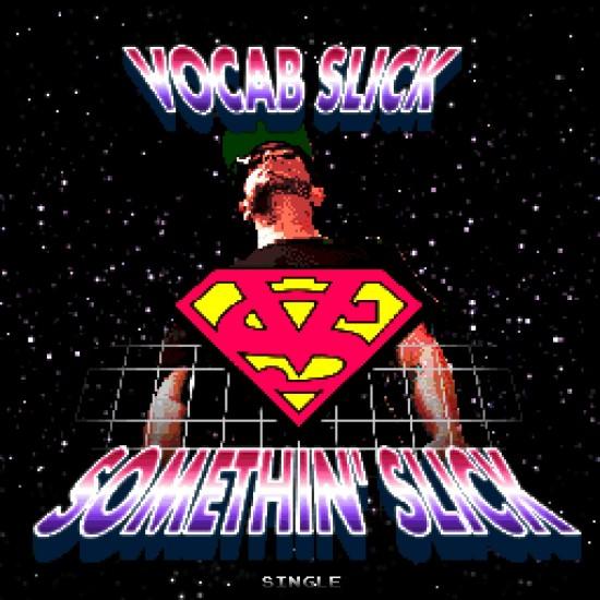 "Vocab Slick ""Somethin' Slick"" ft. Kye The Guy [VIDEO]"