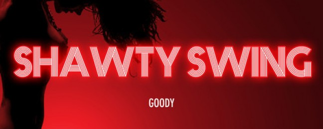"Goody ""Shawty Swing"" (Maxi-Single) [DOPE!]"