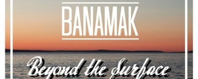 "Banamak ""Beyond The Surface"" EP [DOPE!]"