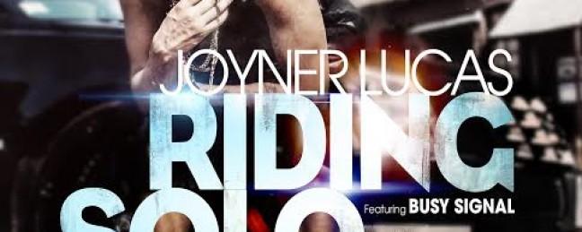 "@RealJoynerLucas f. Busy Signal – ""Riding Solo"""