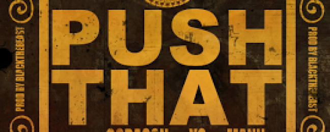 @CorasonTheGreat – PUSH THAT FT. @YG & @MANN (Official Single) (Produced by @BlackTheBeast)