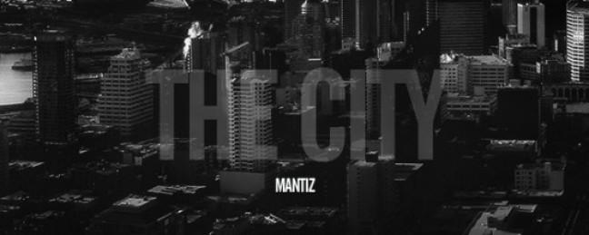 "Mantiz ""The City"" [DON'T SLEEP!]"
