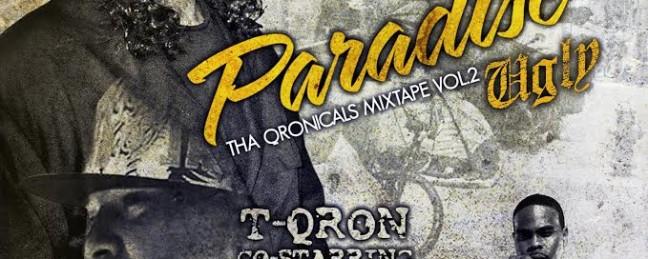 """New Mixtape: T-QRON """"Tha QRONiCals"""""""
