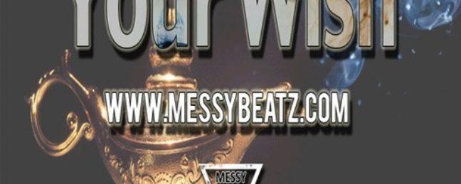 "Messy Beatz ""Your Wish"" [INSTRUMENTAL]"