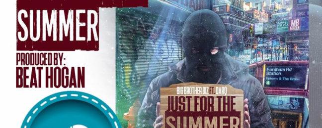 Music: Big Brother Biz 'Just For The Summer' Ft. Darq – @BigBrotherBiz @DarqBxKid