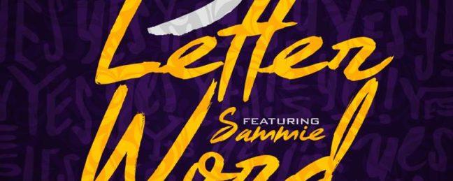 Tyler J – 3 Letter Word Ft. Sammie