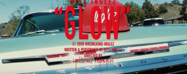 """Deez Inglez – """"Glow""""  (@DeezWKInglez)"""