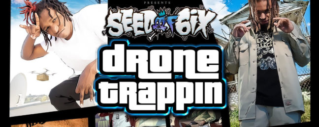 New Music: Seed Of 6ix – Drone Trappin (@Seedof6ix)