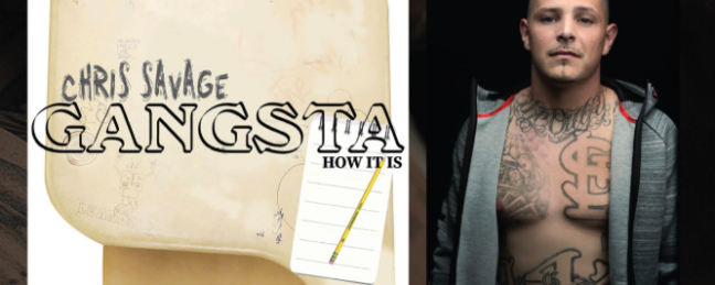 "Chris Savage (@imChrisSavage) – ""Gangsta How It Is"""
