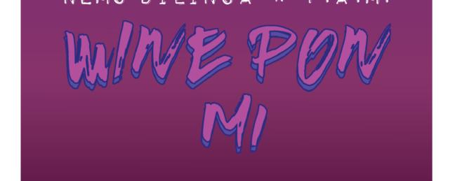 New Music: Nemo Dilinga x F.A.M – Wine Pon Mi!