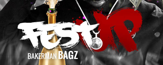 "Bakerman Bagz – ""Fest Up"" (Prod by OG Genius)"