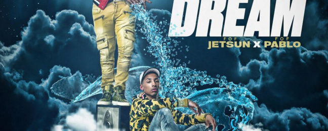 New Music: Pablo and Jetsun – Drip or Dream (@TheeRealPablo @ItzJetsun)