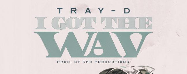 New Music: Tray-D – I Got The WAV