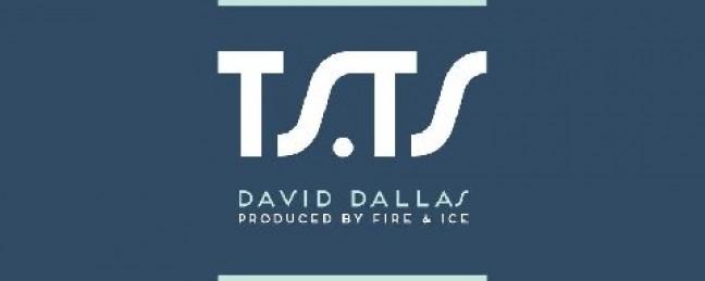 """David Dallas """"T.S.T.S."""" [SINGLE] x """"The Brightside Tour"""" [DATES]"""