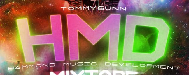 "TommyGunn ""HMD: Hammond Music Development"" [MIXTAPE]"