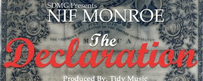 """Nif Monroe """"The Declaration"""" (Prod by Tidy Music) [DOPE!]"""