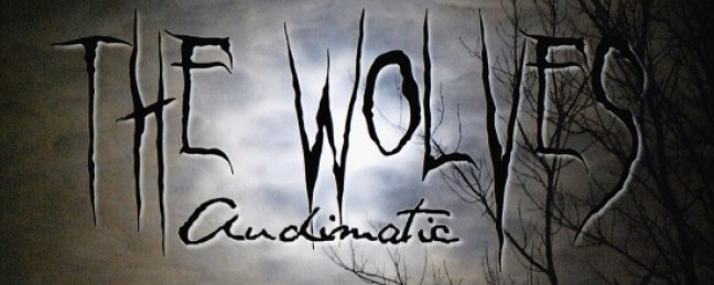 """Audimatic (The Audible Doctor & maticulous) """"The Wolves"""" [DON'T SLEEP!]"""