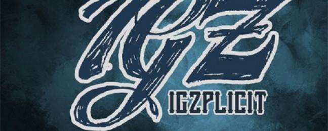"""IGZ """"IGZPLICIT"""" [MIXTAPE]"""