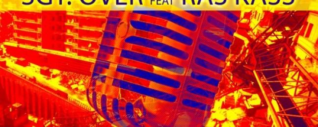 "Sgt. Over ft. Ras Kass ""I'm Thru"" [DOPE!]"