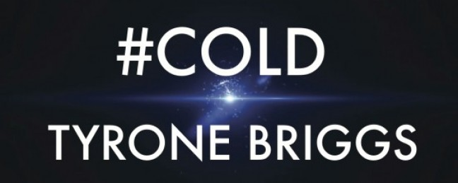 """Tyrone Briggs """"COLD"""" [DOPE!] x """"SPARTACUS"""" [VIDEO]"""