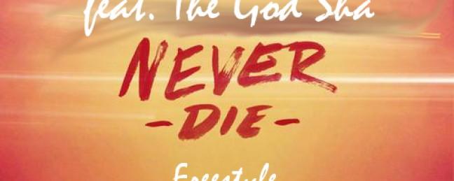 "Rob Fresh ""Never Die"" ft. The God Sha [DOPE!]"