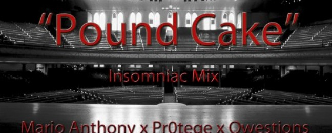 "Mario Anthony ""Pound Cake"" (IDMG-Mix) ft. Pr0tege and  Qwestions [DOPE!]"